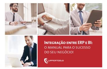 Integração entre ERP e BI: o manual para o sucesso do seu negócio